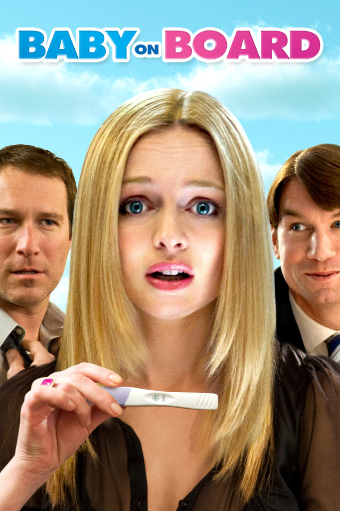 Baby On Board Poster featuring Heather Graham holding a positive pregnancy test with John Corbett and Jerry O?Connell in the background.